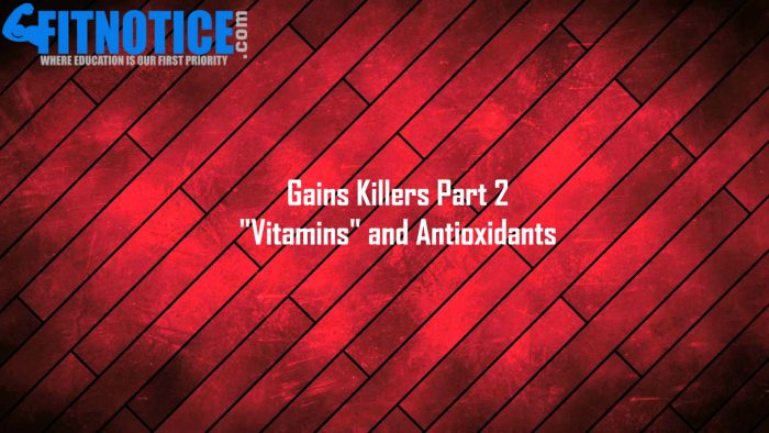 "Gains Killers Part 2 – ""Vitamins"" And Antioxidants"